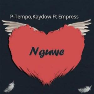 P-Tempo - Nguwe ft. Kaydow & Empress